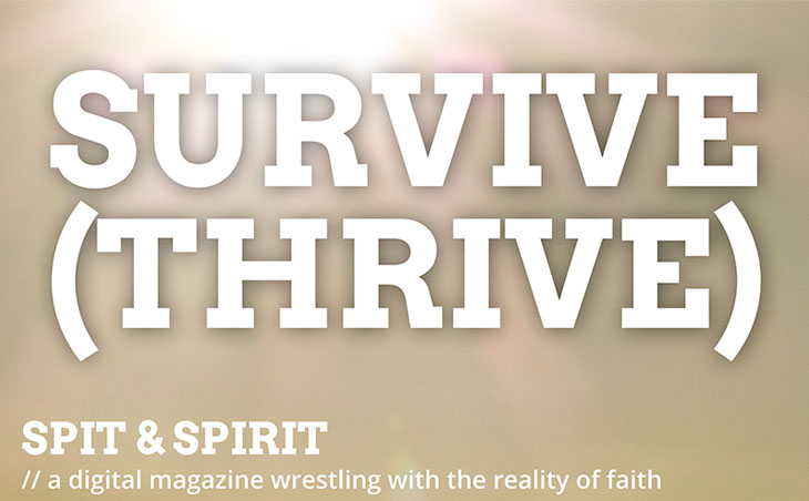 Spit & Spirit: SURVIVE (THRIVE)