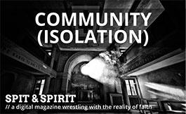 COMMUNITY (ISOLATION) Spit & Spirit Issue 7