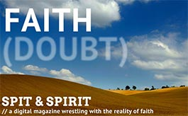 FAITH (DOUBT) Spit & Spirit Issue 1