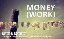 MONEY (WORK) Spit & Spirit Issue 5