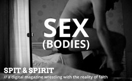 SEX (BODIES) Spit & Spirit Issue 6