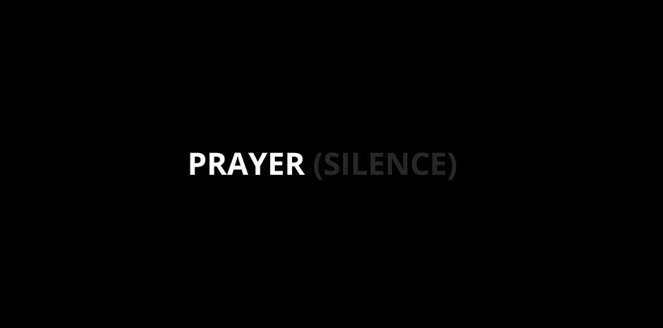 PRAYER (SILENCE)