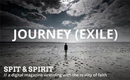 JOURNEY (EXILE) Spit & Spirit Issue 4