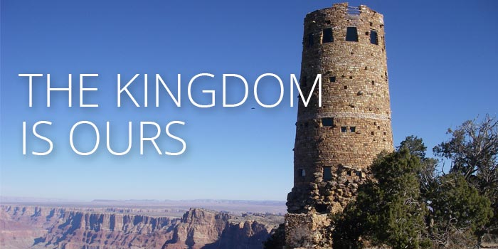 the-kingdom-is-ours