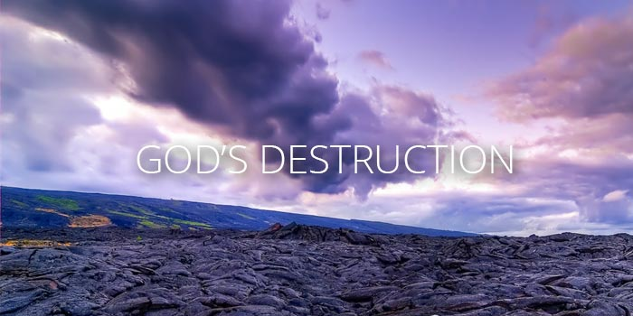 God's Destruction - Exodus 22:20 - 26