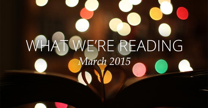 What we're reading: March 2015