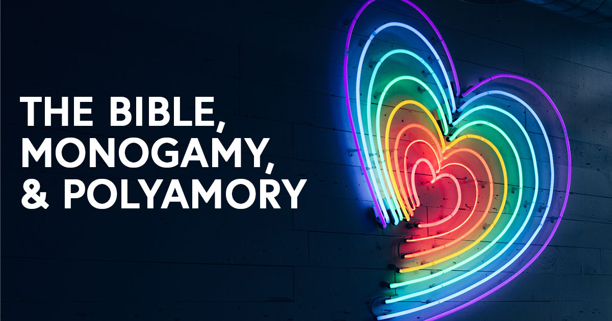 The Bible, Monogamy, and Polyamory - Queer Theology